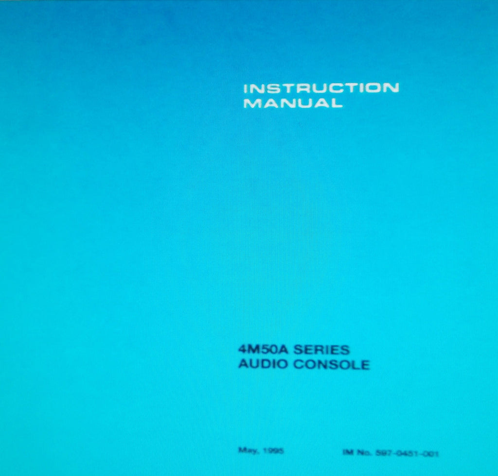 BROADCAST ELECTRONICS 4M50A SERIES AUDIO CONSOLE INSTALLATION OPERATION AND MAINTENANCE INSTRUCTION MANUAL INC SCHEMS PCBS AND PARTS LIST 40 PAGES ENG 1995
