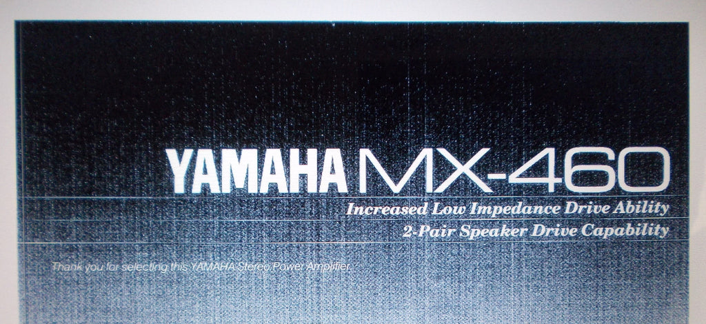 YAMAHA MX-460 STEREO POWER AMP OWNER'S MANUAL INC CONN DIAG AND TRSHOOT GUIDE 8 PAGES ENG