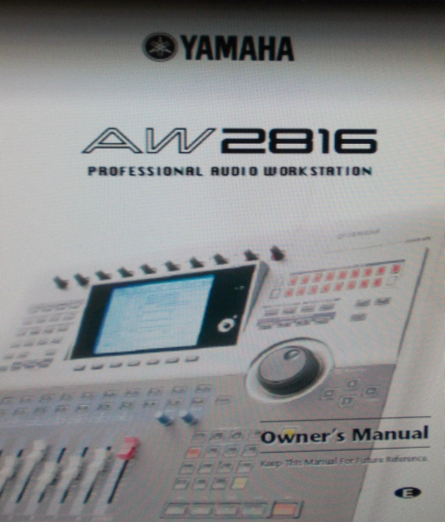 YAMAHA AW2816 PRO AUDIO WORKSTATION OWNER'S MANUAL INC BLK DIAG AND TRSHOOT GUIDE 420 PAGES ENG