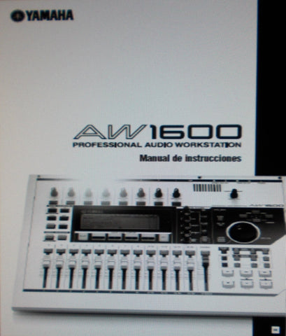 YAMAHA AW1600 PRO AUDIO WORKSTATION MANUAL DE INSTRUCCIONES INC BLOCK DIAGRAM AND SOLUCION DE PROBLEMAS 232 PAGES ESP