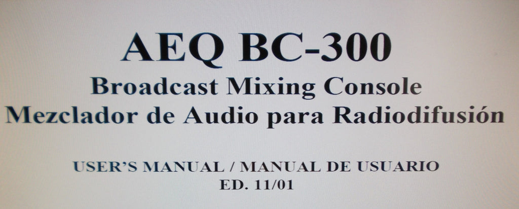 AEQ BC-300 BROADCAST MIXING CONSOLE USER'S MANUAL INC BLK DIAG 24 PAGES ENG ESP