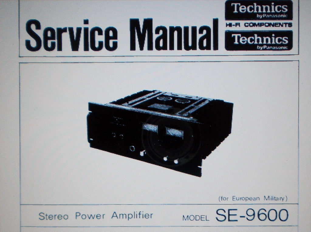 TECHNICS SE-9600 STEREO POWER AMP SERVICE MANUAL INC BLK DIAG SCHEM DIAG PCBS AND PARTS LIST 18 PAGES ENG