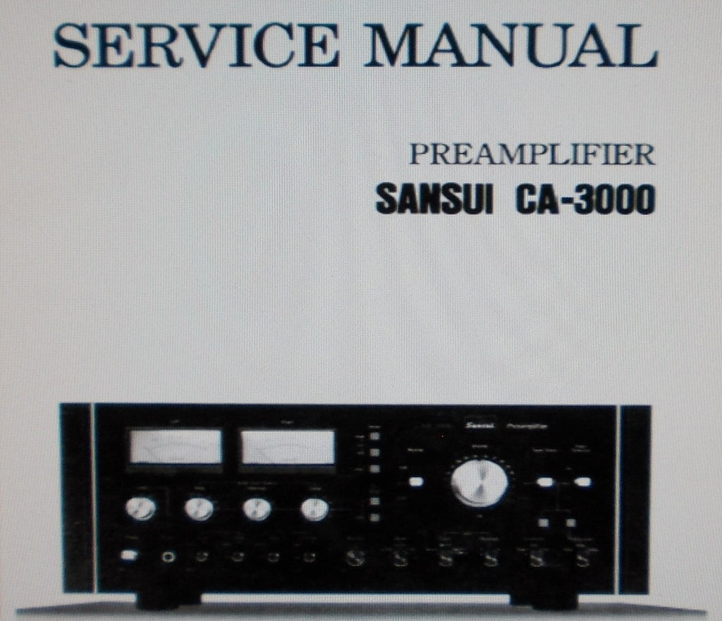 SANSUI CA-3000 PREAMPLIFIER SERVICE MANUAL INC BLK DIAGS SCHEMS TRSHOOT CHART PCBS AND PARTS LIST 26 PAGES ENG
