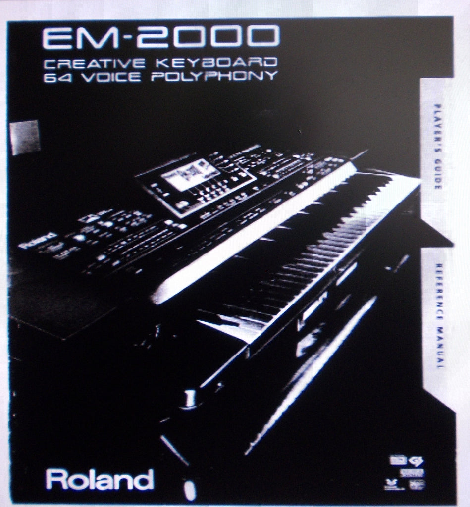 ROLAND EM-2000 ARRANGER WORKSTATION CREATIVE KEYBOARD 64 VOICE POLYPHONY PLAYER'S GUIDE AND REFERENCE MANUAL 238 PAGES ENG