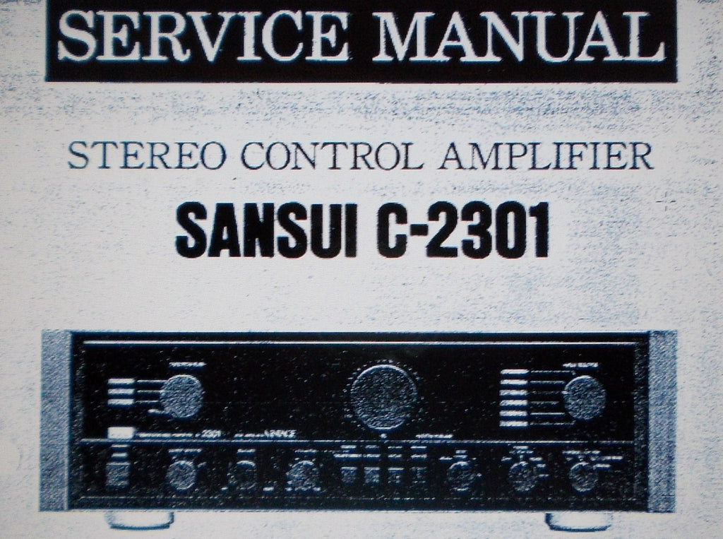 SANSUI C-2301 STEREO CONTROL AMP SERVICE MANUAL INC SCHEMS AND PARTS LIST 13 PAGES ENG