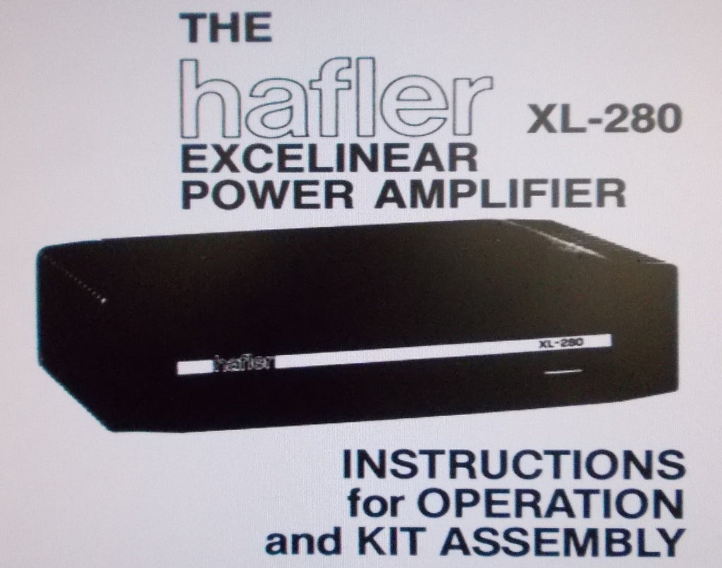 HAFLER XL-280 EXCELINEAR STEREO POWER AMP INSTRUCTIONS FOR OPERATION AND KIT ASSEMBLY INC BLK DIAG SCHEM DIAG PCBS AND PARTS LIST 20 PAGES ENG