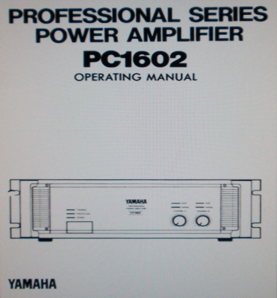 YAMAHA PC1602 PRO SERIES STEREO POWER AMP OPERATING MANUAL INC BLK DIAG 11 PAGES ENG