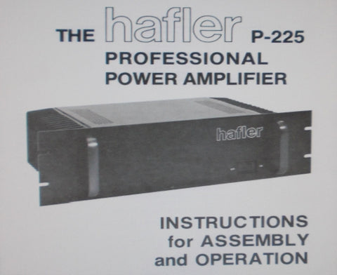 HAFLER P-225 PROFESSIONAL STEREO POWER AMP INSTRUCTIONS FOR ASSEMBLY AND OPERATION INC PICT DIAG SCHEM DIAG PCBS AND PARTS LIST 19 PAGES ENG