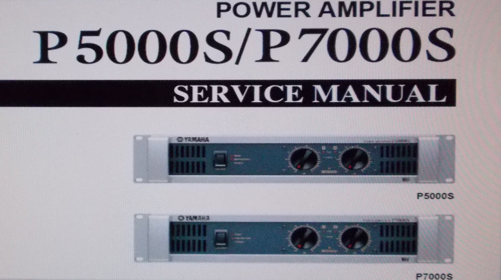 YAMAHA P5000S P7000S STEREO POWER AMP SERVICE MANUAL INC BLK DIAG WIRING DIAG SCHEMS PCBS AND PARTS LIST 82 PAGES ENG