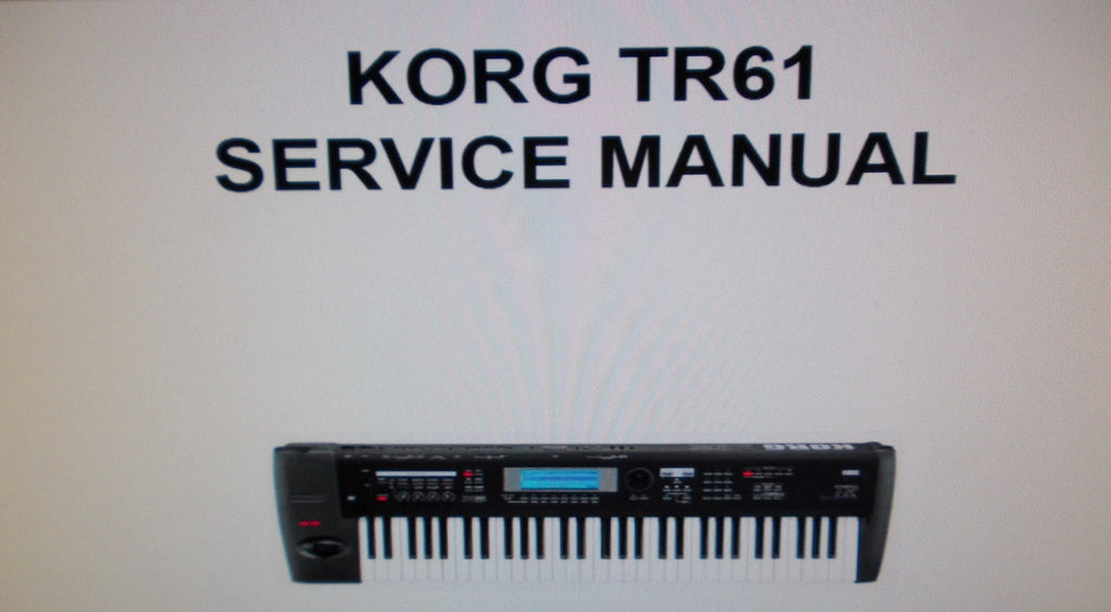 KORG TR61 MUSIC WORKSTATION SERVICE MANUAL INC TEST MODE BLK DIAG SCHEMS AND PARTS LIST 18 PAGES ENG