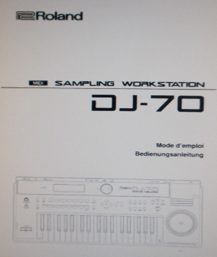 ROLAND DJ-70 SAMPLING WORKSTATION MODE D'EMPLOI BEDIENUNGSANLEITUNG 164 PAGES FRANC DEUT