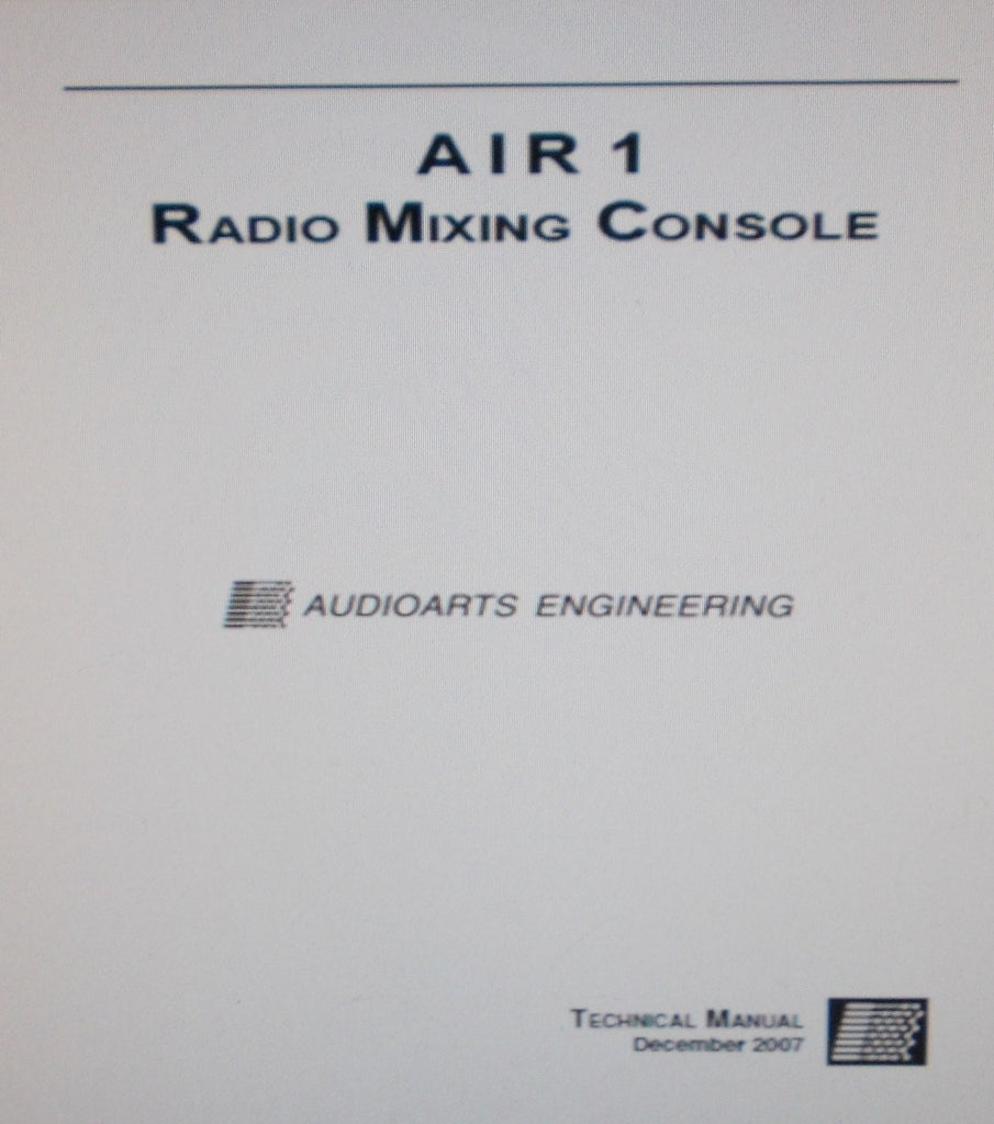 AUDIOARTS ENGINEERING AIR 1 RADIO MIXING CONSOLE TECHNICAL MANUAL INC SCHEMS PCBS AND PARTS LIST 47 PAGES ENG