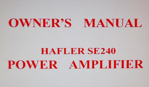 HAFLER SE240 STEREO POWER AMP OWNER'S MANUAL 9 PAGES ENG