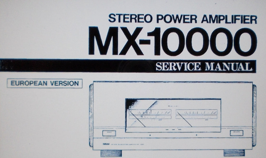 YAMAHA MX-10000 STEREO POWER AMP SERVICE MANUAL INC BLK DIAG WIRING DIAG SCHEM DIAG PCBS AND PARTS LIST 26 PAGES ENG