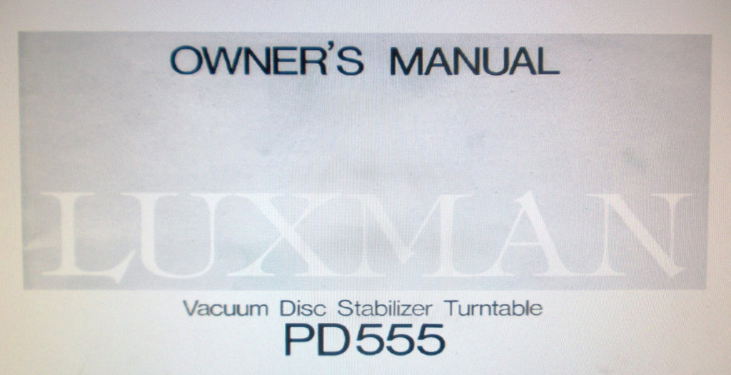 LUXMAN PD-555 VACUUM DISC STABILIZER TURNTABLE OWNER'S MANUAL INC CONN DIAG AND TRSHOOT GUIDE 15 PAGES ENG