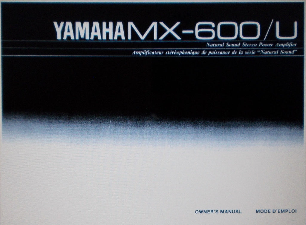YAMAHA MX-600 MX-600U STEREO POWER AMP OWNER'S MANUAL INC CONN DIAG AND TRSHOOT GUIDE 20 PAGES ENG FRANC