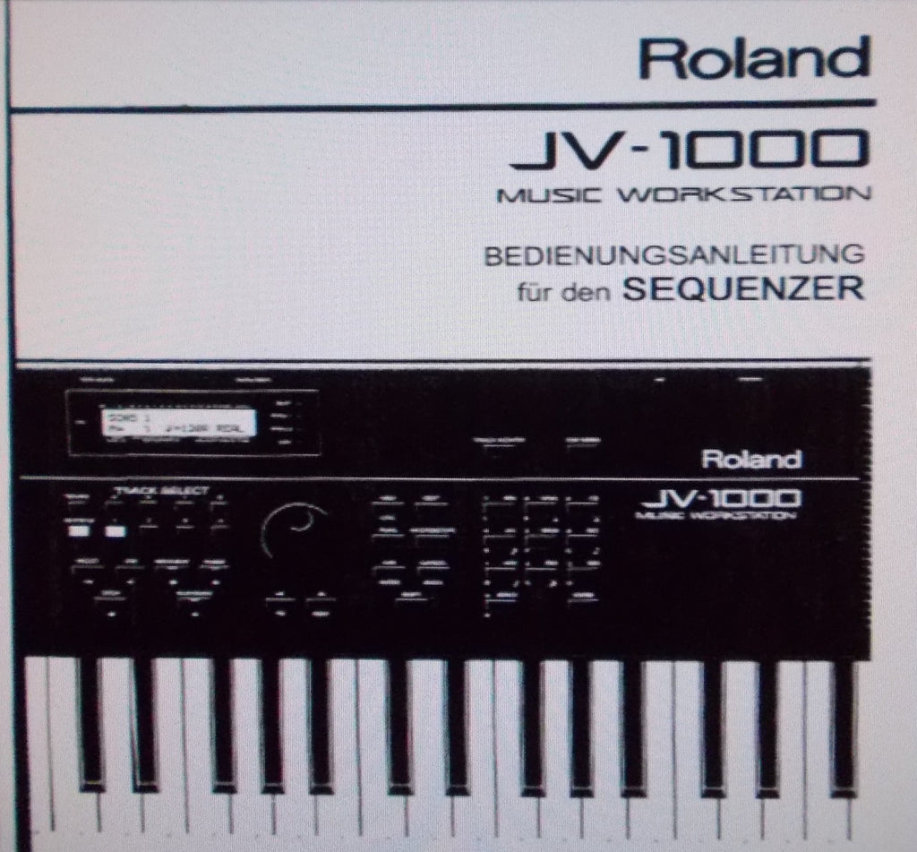 ROLAND JV-1000 MUSIC WORKSTATION BEDIENUNGSANLEITUNG FUR DEN SEQUENZER INC CONN DIAGS UND FEHLERMELDUNGEN 202 PAGES DEUT
