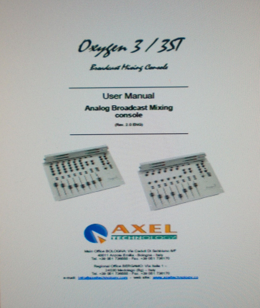 AXEL TECHNOLOGY OXYGEN 3 3ST BROADCAST MIXING CONSOLE  ANALOG BROADCAST MIXING CONSOLE USER MANUAL INC BLK DIAG 35 PAGES ENG