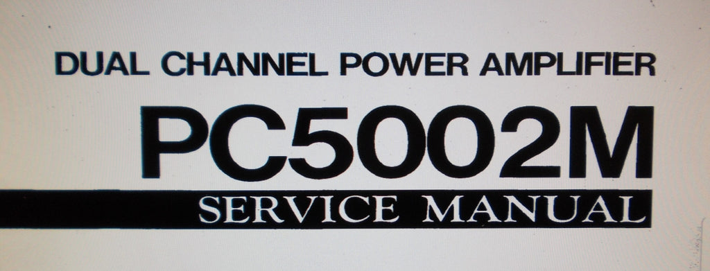 YAMAHA PC5002M PRO SERIES DUAL CHANNEL POWER AMP SERVICE MANUAL INC WIRING DIAG SCHEM DIAG PCBS AND PARTS LIST 27 PAGES ENG