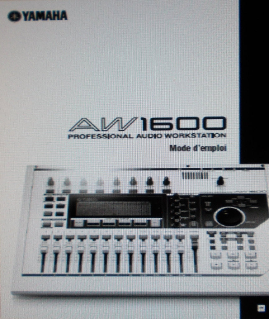 YAMAHA AW1600 PRO AUDIO WORKSTATION MODE D'EMPLOI INC SCHEMA FONCTIONNEL ET RESOLUTION DES PROBLEMES 232 PAGES FRANC