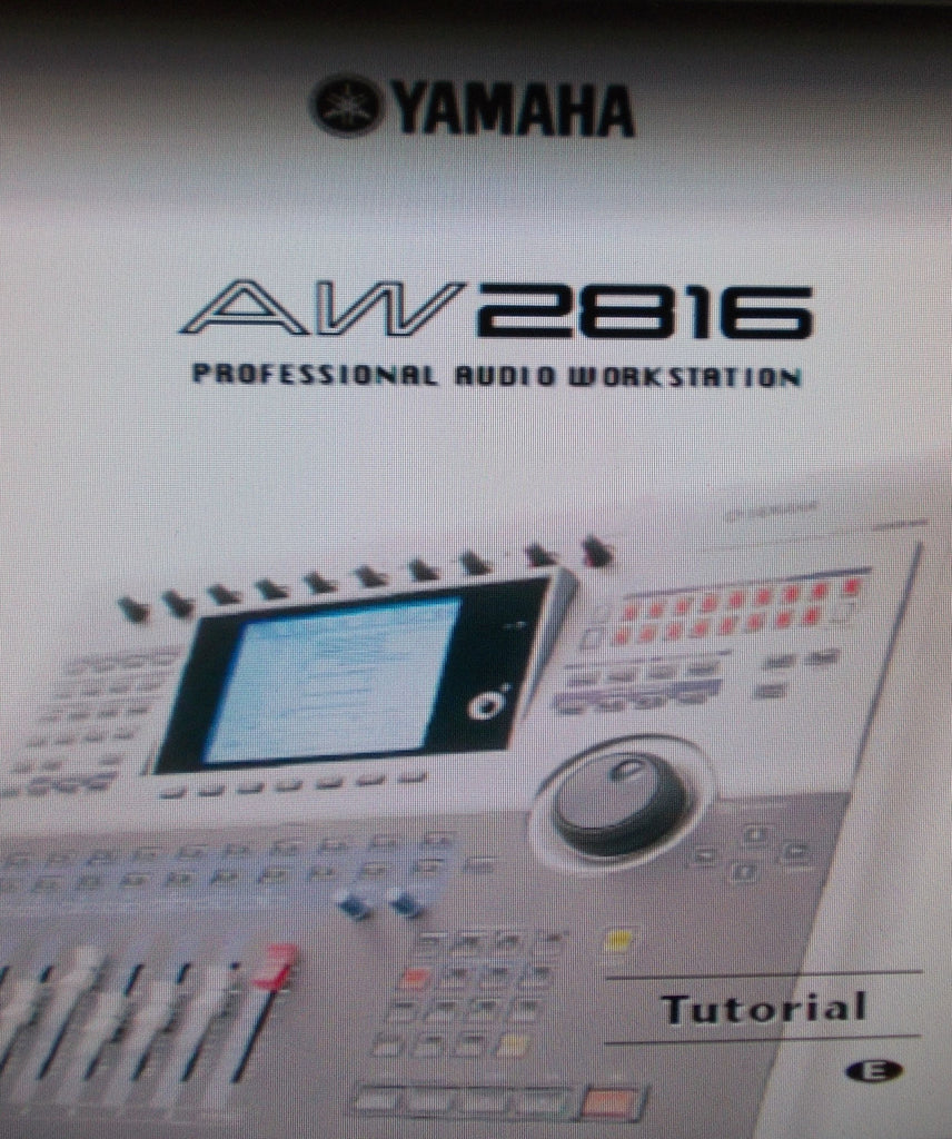 YAMAHA AW2816 PRO AUDIO WORKSTATION TUTORIAL 31 PAGES ENG