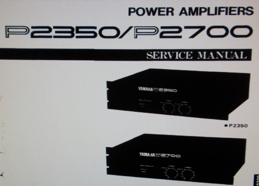 YAMAHA P2350 P2700 STEREO POWER AMP SERVICE MANUAL INC BLK DIAG SCHEM DIAG PCBS AND PARTS LIST 37 PAGES ENG