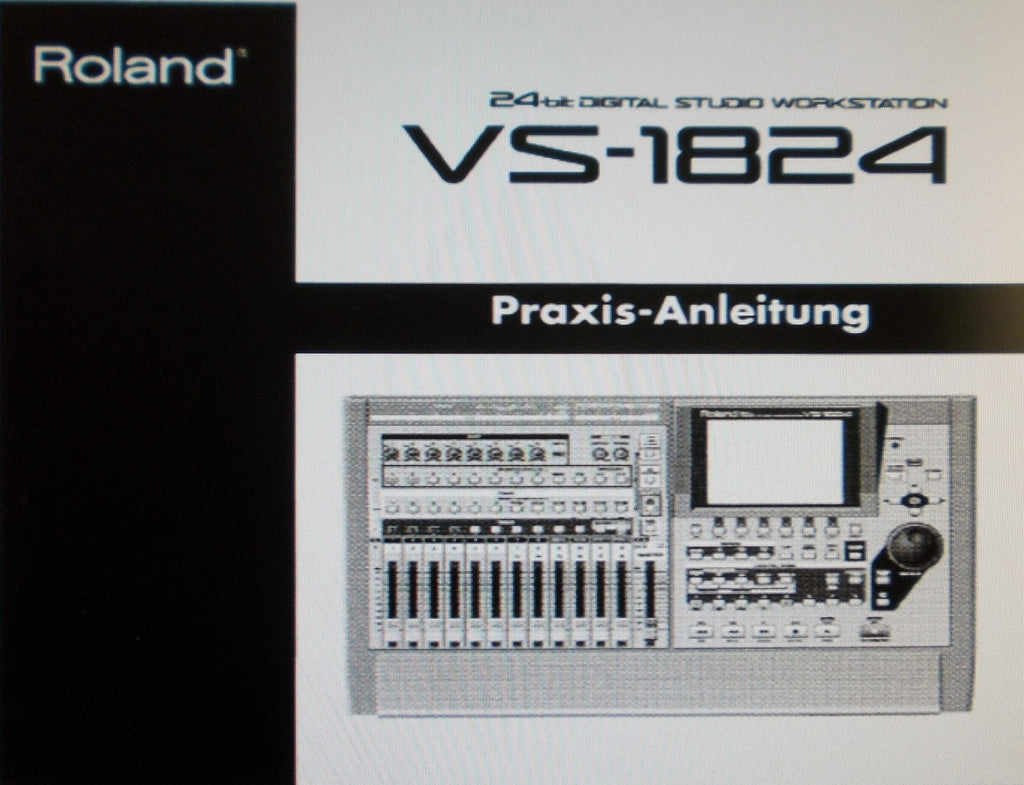 ROLAND VS-1824 DIGITAL STUDIO WORKSTATION PRAXIS-ANLEITUNG 140 PAGES DEUT