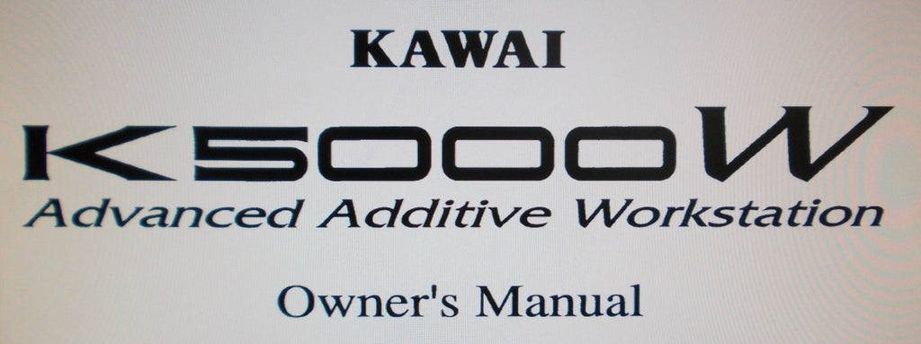 KAWAI K5000W ADVANCED ADDITIVE WORKSTATION OWNER'S MANUAL 166 PAGES ENG