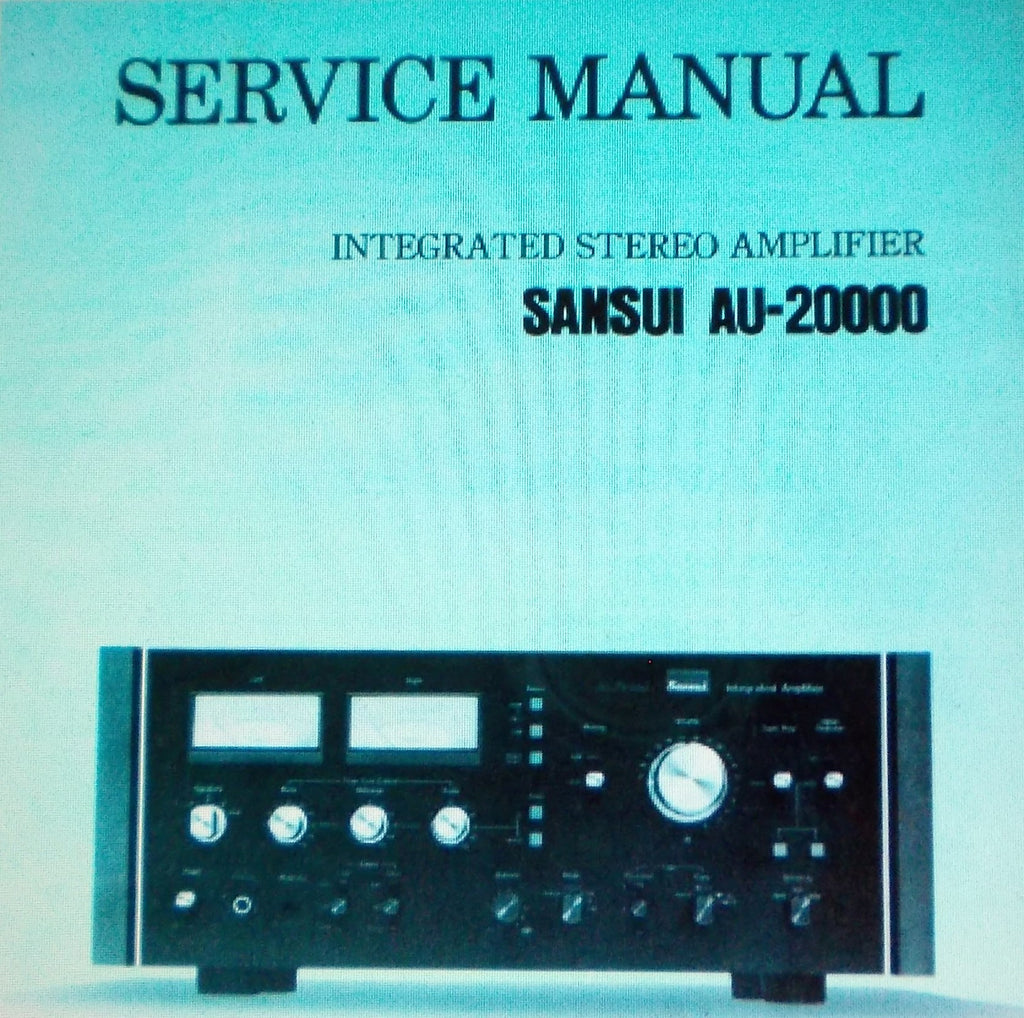 SANSUI AU-20000 INTEGRATED STEREO AMP SERVICE MANUAL INC SCHEMS AND PARTS LIST 21 PAGES ENG