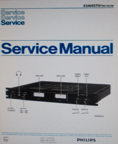 PHILIPS 22AH370 STEREO DC POWER AMP SERVICE MANUAL INC BLK DIAG SCHEM DIAG PCBS AND PARTS LIST 11 PAGES ENG NL FRANC DEUT ITAL ESP MULTI
