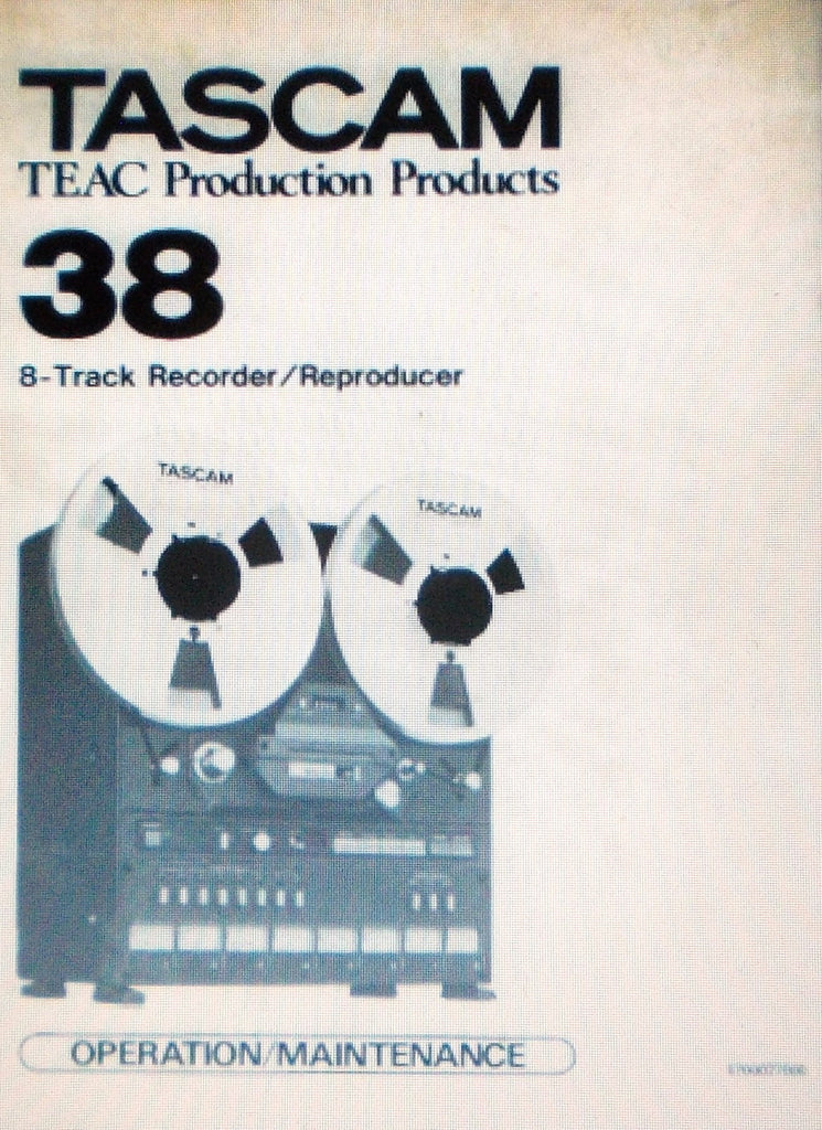 TASCAM 38 8 TRACK RECORDER REPRODUCER OPERATION MAINTENANCE INC CIRC DIAGS PCBS AND PARTS LIST 99 PAGES ENG
