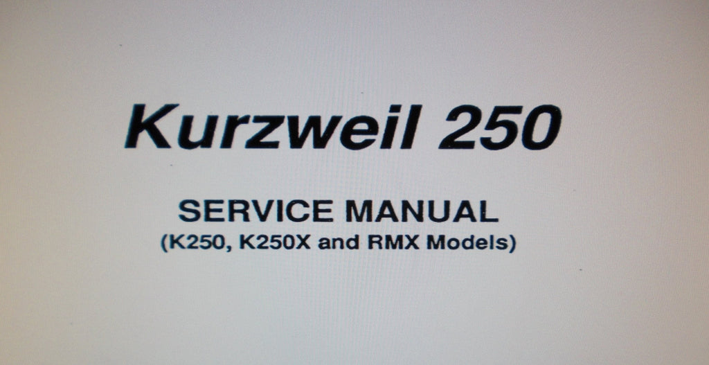 KURZWEIL 250 K250 K250X AND RMX MODELS 250 RMX AND 225 RMX SYNTHESIZER AND SAMPLING WORKSTATION SERVICE MANUAL INC BLK DIAG SCHEMS PCBS AND PARTS LIST 230 PAGES ENG