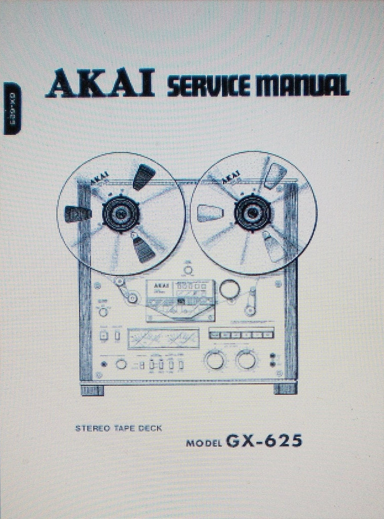 AKAI GX-625 STEREO REEL TO REEL TAPE  DECK SERVICE MANUAL INC SCHEMATIC DIAGRAMS SECTION 76 PAGES ENG
