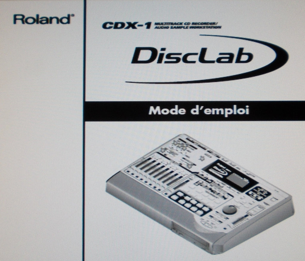 ROLAND CDX-1 DISCLAB MULTITRACK CD RECORDER AUDIO SAMPLE WORKSTATION MODE D'EMPLOI INC ASSISTANCE TECHNIQUE 263 PAGES FRANC