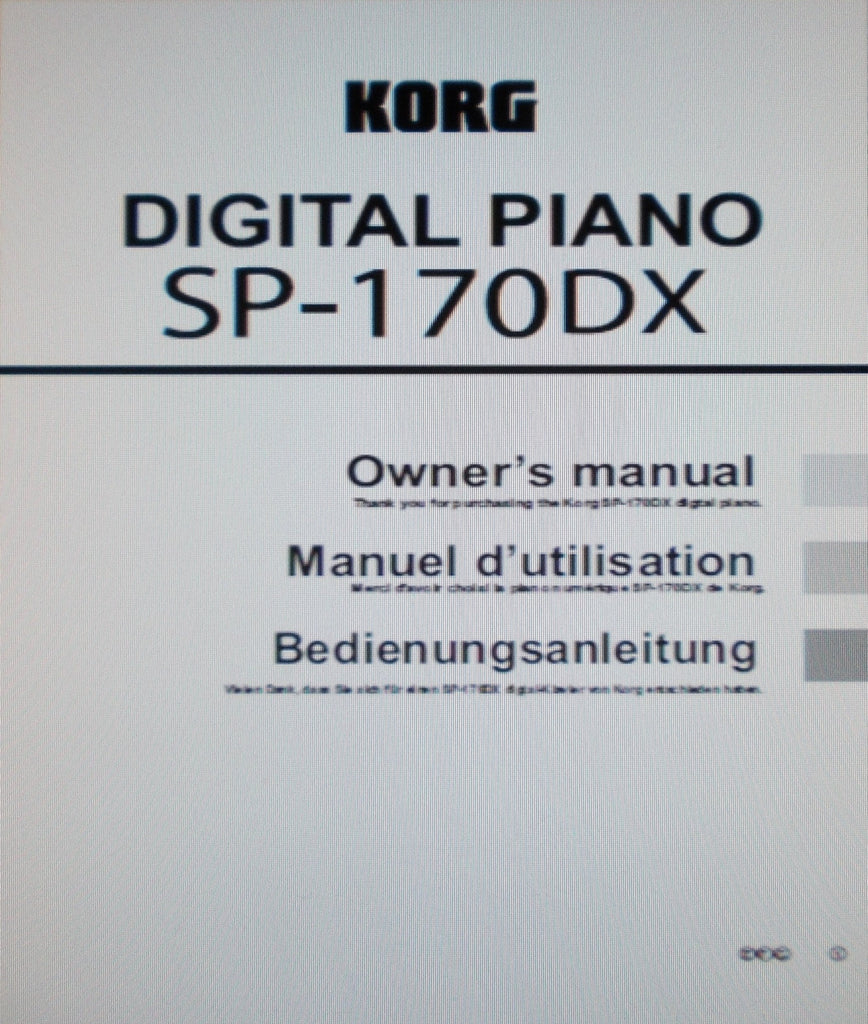 KORG SP-170DX DIGITAL PIANO OWNER'S MANUAL INC CONN DIAG AND TRSHOOT GUIDE 20 PAGES ENG FRANC DEUT