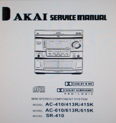 AKAI AC-410 AC-413R AC-415K AC-610 AC-613R AC-615K SR-410 MINI STEREO COMPONENT SYSTEM SERVICE MANUAL INC BLK DIAGS SCHEMS PCBS AND PARTS LIST 75 PAGES ENG