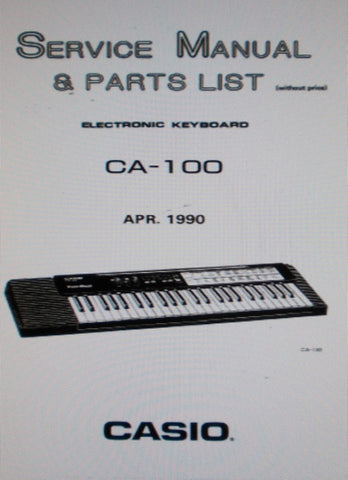 CASIO CA-100 ELECTRONIC KEYBOARD SERVICE MANUAL INC BLK DIAG SCHEM PCB AND PARTS LIST 12 PAGES ENG