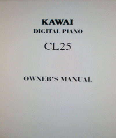 KAWAI CL25 DIGITAL PIANO OWNER'S MANUAL 28 PAGES ENG