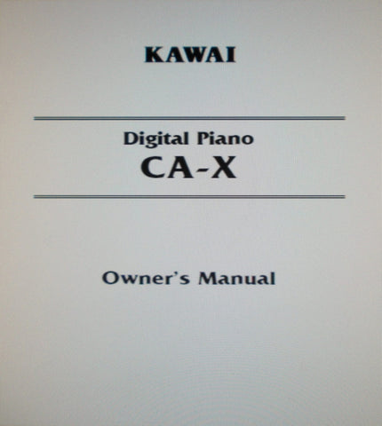 KAWAI CA-X DIGITAL PIANO OWNER'S MANUAL 52 PAGES ENG