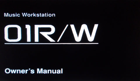 KORG 01R W MUSIC WORKSTATION OWNER'S MANUAL INC TRSHOOT GUIDE 202 PAGES ENG