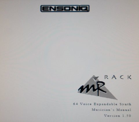 ENSONIQ MR-RACK 64 VOICE EXPANDABLE SYNTHESIZER MUSICIAN'S MANUAL VER 1.5 314 PAGES ENG