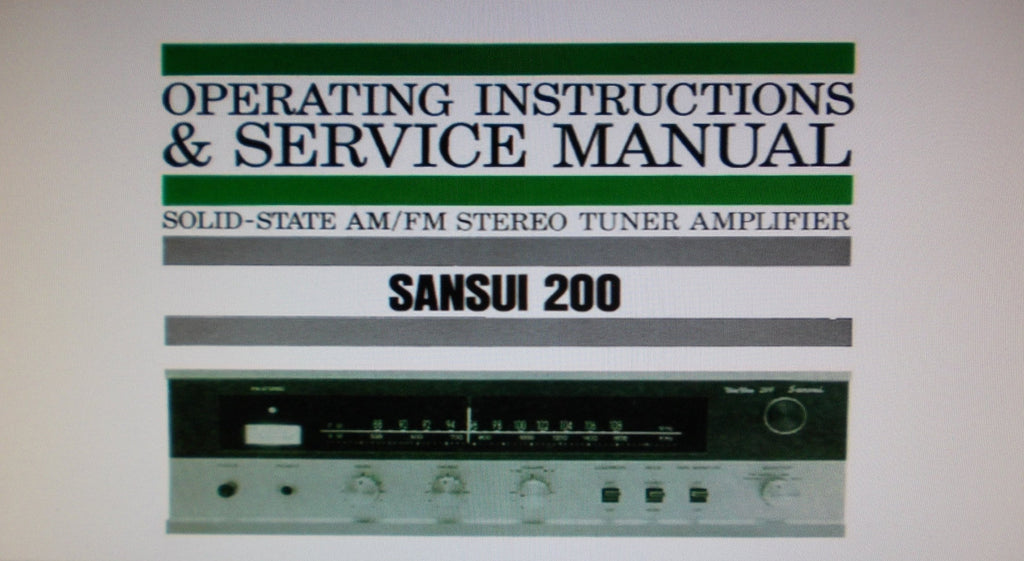 SANSUI 200 SOLID STATE AM FM STEREO TUNER AMP OPERATING INSTRUCTIONS AND SERVICE MANUAL INC CONN DIAGS SCHEM DIAG PCBS TRSHOOT GUIDE AND PARTS LIST 31 PAGES ENG