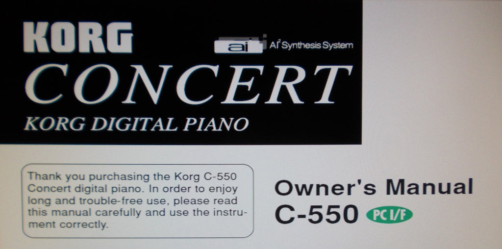 KORG C-550 CONCERT DIGITAL PIANO OWNER'S MANUAL INC CONN DIAGS AND TRSHOOT GUIDE 44 PAGES ENG