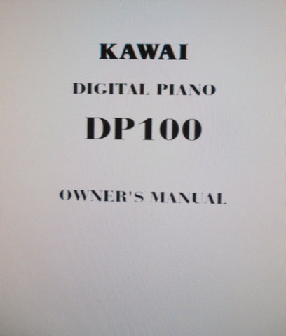 KAWAI DP100 DIGITAL PIANO OWNER'S MANUAL 22 PAGES ENG