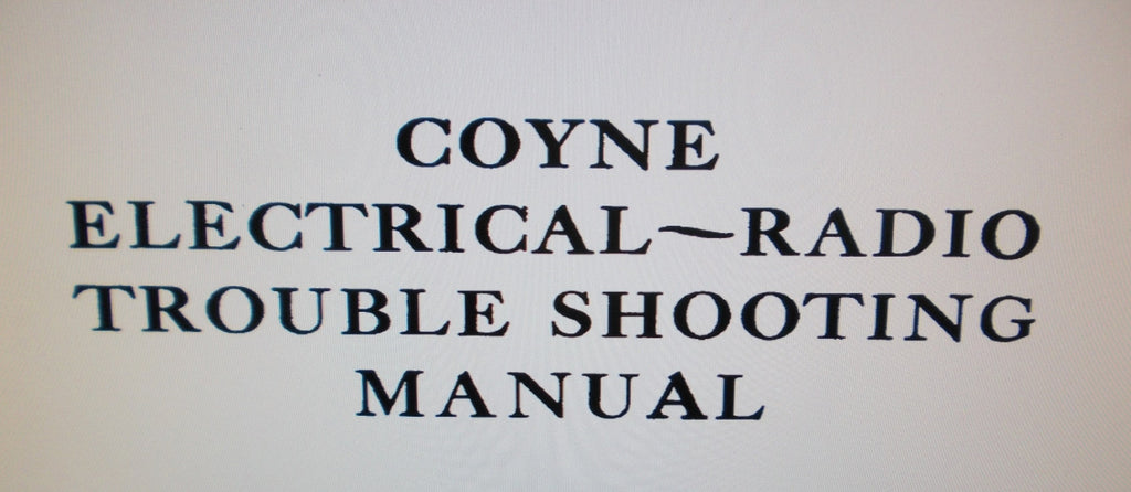 COYNE ELECTRICAL AND RADIO TROUBLESHOOTING MANUAL INC PRINCIPLES OF VACUUM TUBES RADIO DICTIONARY HOW TO READ SCHEMS SOUND AND PA 1946 618 PAGES ENG