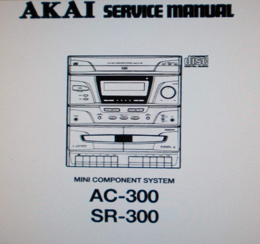 AKAI AC-300 SR-300 MINI COMPONENT SYSTEM SERVICE MANUAL INC BLK DIAGS SCHEMS PCBS AND PARTS LIST 58 PAGES ENG
