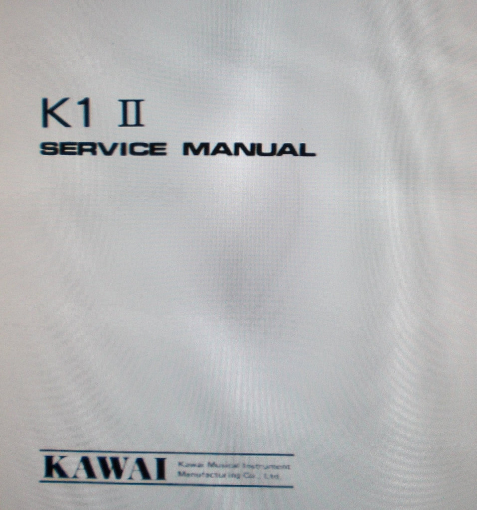 KAWAI K1II DIGITAL MULTI DIMENSIONAL SYNTHESIZER SERVICE MANUAL INC SCHEMS PCBS AND PARTS LIST 10 PAGES ENG