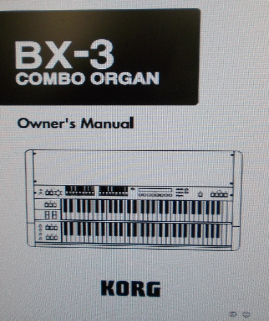 KORG BX-3 COMBO ORGAN OWNER'S MANUAL INC DRBARS AND TONE GEN DIAG CONN DIAG AND TRSHOOT GUIDE 47 PAGES ENG