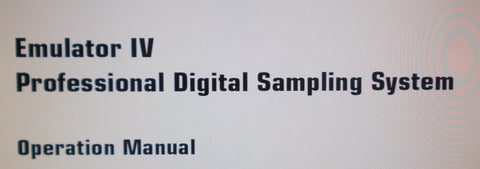 E-MU EMULATOR IV PROFESSIONAL DIGITAL SAMPLING SYSTEM OPERATION MANUAL 338 PAGES ENG