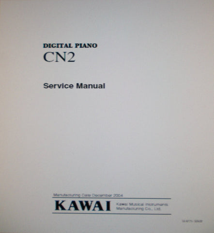 KAWAI CN2 DIGITAL PIANO SERVICE MANUAL INC BLK DIAG SCHEMS PCBS AND PARTS LIST 29 PAGES ENG
